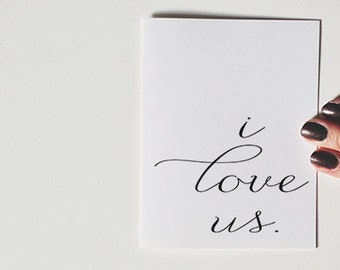 Anniversary Card. I love us. Greeting card. Blank Card. Black and white. Stationary.