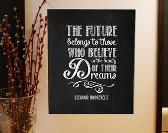 Eleanor Roosevelt Poster - The future belongs to those who belong in the beauty of their dreams - Archival Quality Print or Canvas