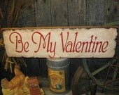 "Primitive Love Sign  "" Be My Valentine ""  Wood Wall Decor Holiday Hearts Prim Housewares"