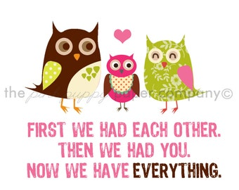 Now We Have Everything 5x7 Owl Family Print (you choose your colors)