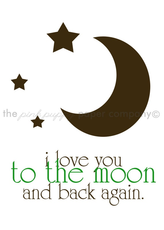 To the Moon and Back 5x7 Print (you choose your colors)