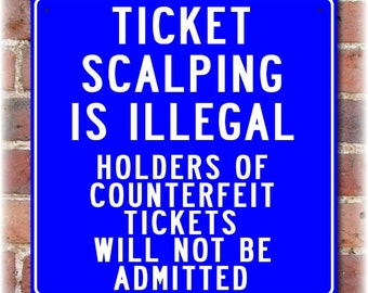 """Ticket Scalping Is Illegal Baseball Sign (12"""" x 12"""")"""