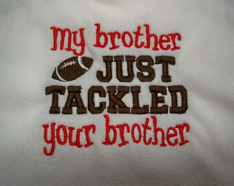 Baby Football Bib - My Brother Just Tackled Your Brother Baby Bib - White Red and Brown Football Baby Bib