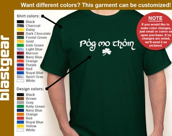 Pog Mo Thoin funny St. Patrick's Day T-shirt — Any color/Any size - Adult S, M, L, XL, 2XL, 3XL, 4XL, 5XL