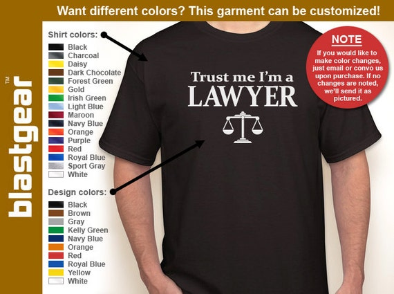 Trust Me, I'm a Lawyer funny T-shirt — Any color/Any size - Adult S, M, L, XL, 2XL, 3XL, 4XL, 5XL  Youth S, M, L, XL