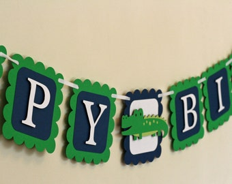 Alligator Banner, Alligator Happy Birthday Banner, Alligator Birthday, Alligator 1st Birthday, Alligator Decorations