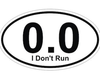 "0.0 I Don't Run Half Marathon Runner Oval Decal / Bumper Sticker / Window Label 3"" x 5"""