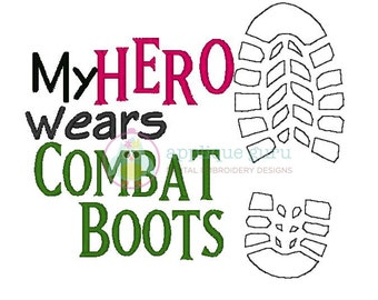 My Hero Wears Combat Boots -- Machine Embroidery Design