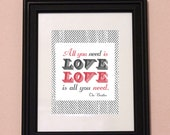 Beatles Quote-Inspirational Quote-All You Need Is Love-The Beatles-John Lennon-Music-Typography-Printed and Ready To Frame-5x7 Print