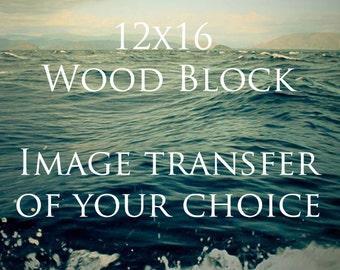 12x16 Photo Transfer Wood Block - Any Image