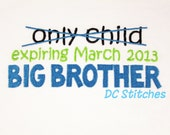 Only Child Expiring Big Sister or Big Brother Sibling Pregnancy Announcement Shirt