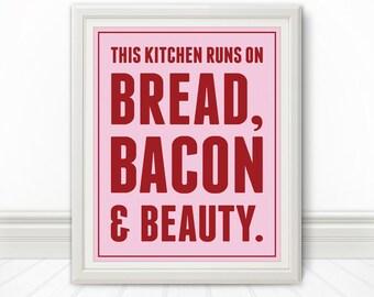 Bacon, Bacon Print, Bacon Art, Bread, Bacon & Beauty, Kitchen Wall Art - 8x10 Print
