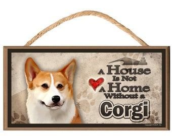 """A House is not a Home without a Corgi 10"""" x 5"""" Wooden Dog Sign v2"""