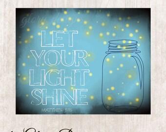 Bible Verse, Wall art, Wall Decor, Scripture Art, Let your light shine Matthew 5:16  Digital Printable File 300 dpi