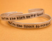 Star Trek Inspired - CHOOSE ONE - Kirk to my Spock & Spock to my Kirk - A Hand Stamped Bracelet in Aluminum or Sterling Silver