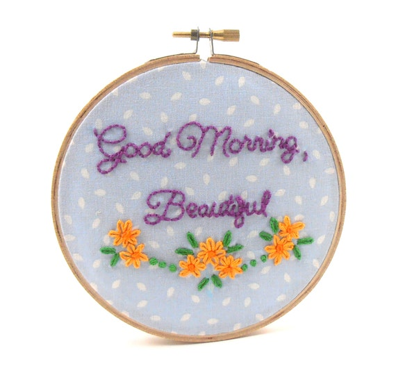Good Morning Beautiful Wall Art : Items similar to embroidery hoop art good morning
