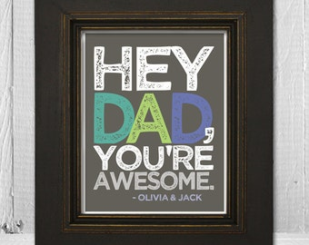 Father's Day Personalized Typography Print - Hey Dad, You're Awesome - 11x14