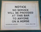 Vintage Warning Sign Funny Bar Sign No Horse Tulsa 1921 Sagebrush Saloon Thick Paper Print  Reproduction Gag Gift  Man Cave Tavern
