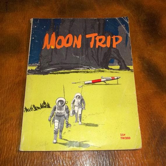 Vintage Children's Book,  True Adventure In Space Moon Trip,  First Printing August 1959, c1958