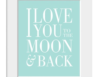 Nursery Art, Nursery Print, I Love You To The Moon and Back, Childrens Art, Baby Shower Gift, Love Print, Home Decor, Babys Nursery Art