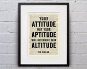 Your Attitude Not Your Aptitude Will Determine Your Altitude Zig Ziglar - Inspirational Quote Dictionary Page Book Art Print - DPQU044