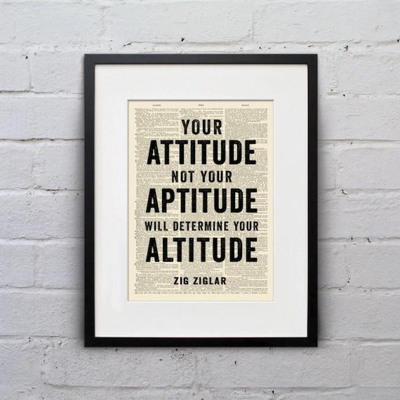 Your Attitude Not Your Aptitude Will Determine Your Altitude Zig Ziglar - Inspirational Quote Dictionary Page Book Art Print - DPQU044