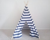 Navy and White Stripe Kids Tent , Teepee , Pick your size 42 to 48 inch wide Play Tent Made to Order tee pee