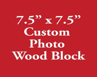 Custom Photo On Wood From Your Photo, Photo Wood Block, Wood Photo Transfer 7.5in x 7.5in
