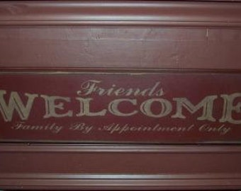 Friends welcome Family by appointment only