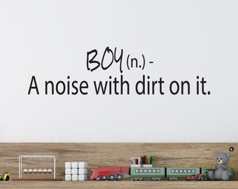 Boy A Noise With Dirt On It - Boys Room Decal - Personalized Decal - Childrens Wall Lettering - Kids Room Decals