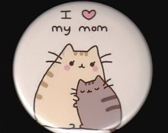 Kitties - I love my mom - pinback button or magnet