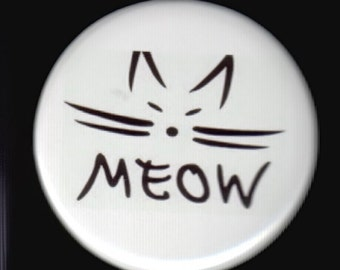 Meow.  Pinback button or magnet