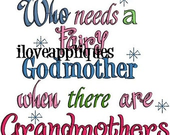 INSTANT DOWNLOAD Who needs a fairy Godmother when there are Grandmothers  Embroidery Design 2 digital Files