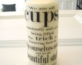 Cups // Ray Bradbury  // 3 x 6 Unscented Pillar Candle // Made to Order // Custom Candle // Literary Quote