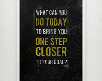 One step closer to your goal - Motivational print