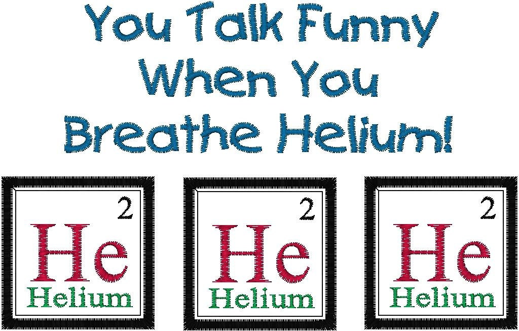 Periodic Table Joke Helium Embroidery Design You Talk Funny