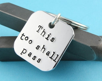 SALE - This Too Shall Pass Keychain - Proverb Key Chain - Keyring - Silver Key Ring