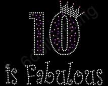 "Rhinestone Iron On Transfer ""10 is Fabulous"" Crystal Bling Design 10th Birthday Ten for shirts"