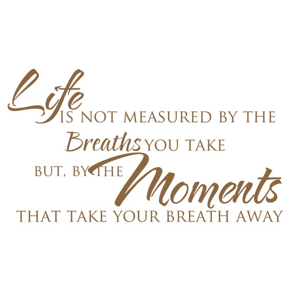 Life S Not About The Breaths You Take Quote: Wall Quote Decal Life Is Not Measured By The By FleurishWalls