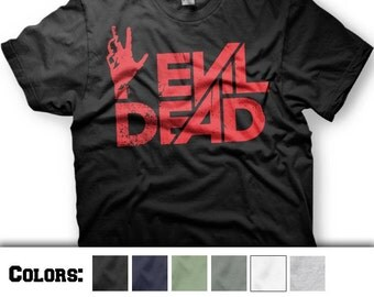 Evil Dead tshirt. 2013 Army Of Darkness horror. Multiple shirt colors and ink