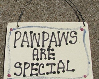 Hand Painted Wooden Sign that says PawPaws Are Special