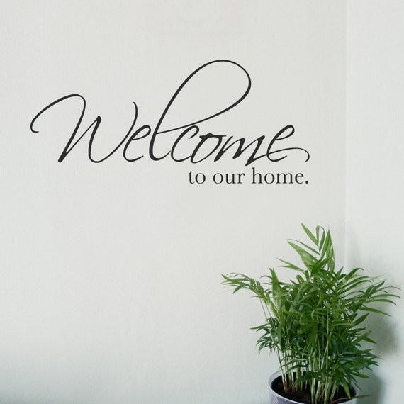 Welcome To Our Home: Welcome To Our Home Wall Sticker Vinyl Decal Stickers Words
