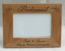 Laser Engraved Personalized Bridesmaid Picture Frame 4 x 6, 5 x 7