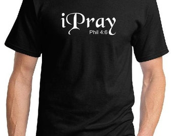 I Pray Black t-shirt sizes small to XX-Large great christian t-shirts