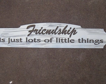 Friendship Is Just Lots of Little Things ,metal plaque