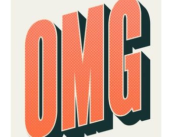 OMG, Original Art Print, Typography