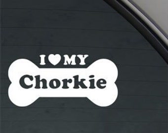 "I Love My CHORKIE Bone 6"" Vinyl Decal Widow Sticker for Car, Truck, Motorcycle, Laptop, Ipad, Window, Wall, ETC"