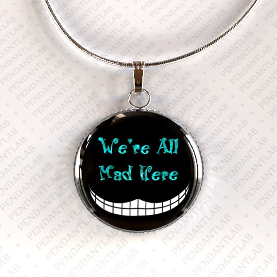 cheshire cat pendant we re all mad here in by pendantlab