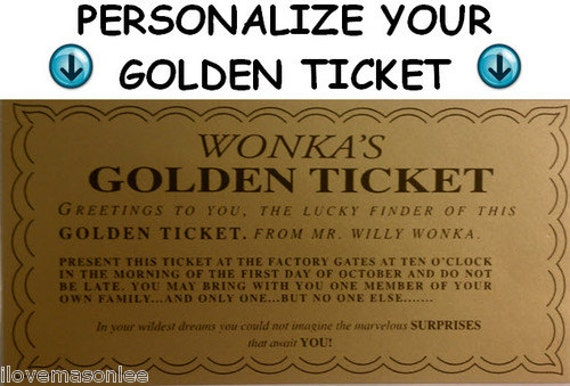 Flat fee for personalizing your willy wonka golden ticket for Golden ticket template editable