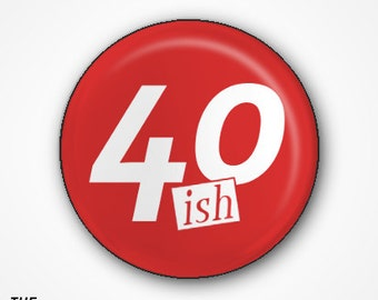 40th Birthday Pin Badge or Magnet. Available as 2.5cm Pin Badge or 3.8cm Pin Badge or Magnet